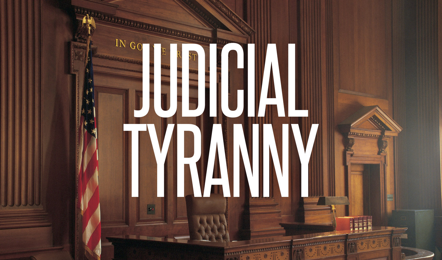 Image result for pics of Judicial Tyranny